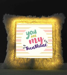 You are my Sunshine LED Cushion