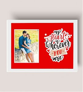 My heart is wherever you are Personalized Photo Frame