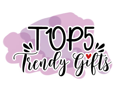 Top 5 Trendy gifts